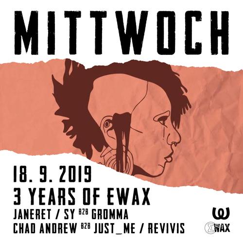 Mittwoch: 3 Years of EWax