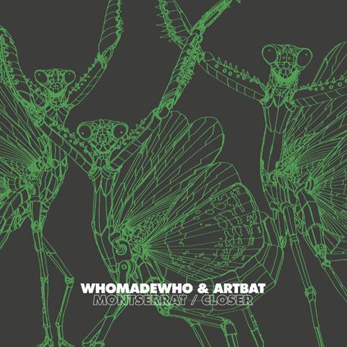 WhoMadeWho & Artbat  Montserrat / Closer
