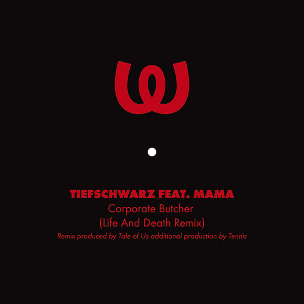 Tiefschwarz Feat. Mama Corporate Butcher Ltd