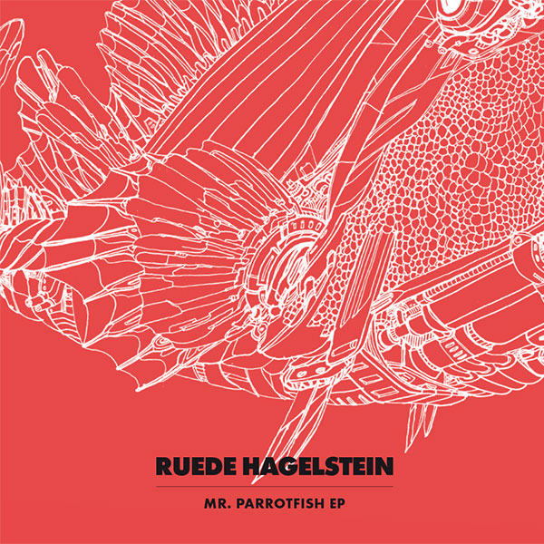 Ruede Hagelstein MR Parrotfish EP